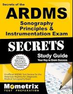 Secrets of the ARDMS Sonography Principles & Instrumentation Exam Study Guide (Mometrix Secrets Study Guides)