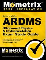ARDMS Ultrasound Physics & Instrumentation Exam Secrets Study Guide (Mometrix Secrets Study Guides)