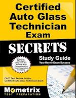 Certified Auto Glass Technician Exam Secrets, Study Guide