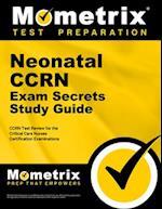 Neonatal CCRN Exam Secrets