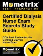 Certified Dialysis Nurse Exam Secrets, Study Guide