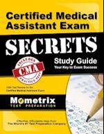 Certified Medical Assistant Exam Secrets, Study Guide