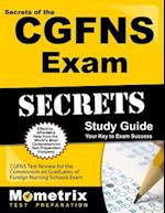 Secrets of the CGFNS Exam Study Guide (Mometrix Secrets Study Guides)