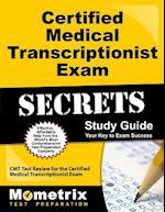 Certified Medical Transcriptionist Exam Secrets, Study Guide