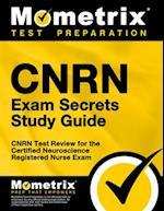 CNRN Exam Secrets, Study Guide