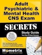 Adult Psychiatric & Mental Health CNS Exam Secrets, Study Guide