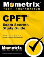 Certified Pulmonary Function Technologist Exam Secrets, Study Guide