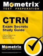 CTRN Exam Secrets Study Guide (Mometrix Secrets Study Guides)