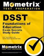 DSST Foundations of Education Exam Secrets (DSST Secrets Study Guides)