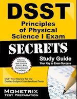 DSST Principles of Physical Science I Exam Secrets (DSST Secrets Study Guides)