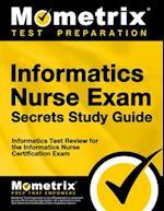 Informatics Nurse Exam Secrets (Mometrix Secrets Study Guides)