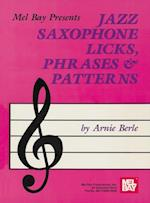Jazz Saxophone Licks, Phrases & Patterns
