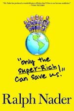 &quote;Only the Super-Rich Can Save Us!&quote; af Ralph Nader