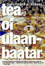 Tea of Ulaanbaatar af Christopher R Howard, Christopher Howard