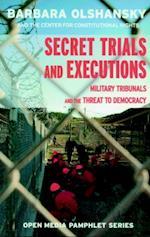 Secret Trials and Executions (Open Media Series)
