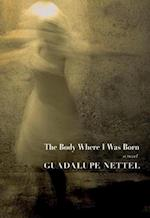 The Body Where I Was Born af Guadalupe Nettel