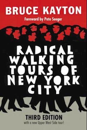 Radical Walking Tours of New York City, Third Edition af Bruce Kayton