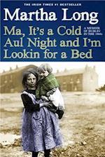Ma, It's a Cold Aul Night an I'm Lookin for a Bed (Memoirs of Dublin, nr. 3)