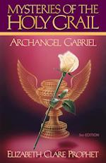 The Mysteries of the Holy Grail: Archangel Gabriel