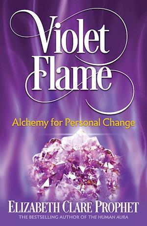 Bog, hæftet Violet Flame: Alchemy for Personal Change af Elizabeth Clare Prophet