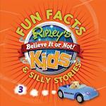 Ripley's Fun Facts & Silly Stories 3 (Ripleys Believe It or Not Kids)