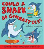 Could a Shark Do Gymnastics? (What If a)
