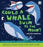 Could a Whale Swim to the Moon? (What If a)