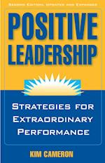 Positive Leadership: Strategies for Extraordinary Performance (AgencyDistributed)