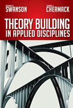 Theory Building in Applied Disciplines af Thomas J Chermack