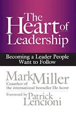 The Heart of Leadership; Becoming a Leader People Want to Follow (AgencyDistributed)