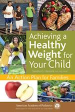 Achieving a Healthy Weight for Your Child