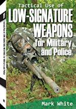 Tactical Use of Low-Signature Weapons for Military and Police