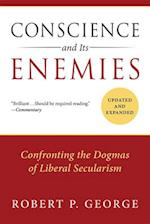 Conscience and Its Enemies (American Ideals & Institutions)