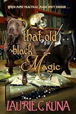 That Old Black Magic (The Familiar Magic Series)