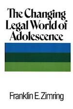The Changing Legal World of Adolescence af Franklin E. Zimring