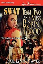 Swat Team Two and Miss Robin Hood [The Men of Five-0 #2] (Siren Publishing Lovextreme Forever)