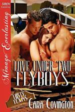Love Under Two Flyboys [The Lusty, Texas Collection] [The Cara Covington Collection] (Siren Publishing Menage Everlasting)