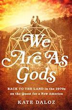 We Are as Gods af Kate Daloz