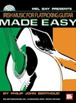 Irish Music for Flatpicking Guitar Made Easy