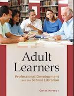 Adult Learners: Professional Development and the School Librarian af Carl A. Harvey II