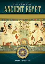 World of Ancient Egypt [2 volumes] (Daily Life Encyclopedias)