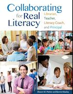 Collaborating for Real Literacy: Librarian, Teacher, Literacy Coach, and Principal, 2nd Edition af Bonnie Mackey, Sharon M. Pitcher, Bonnie W. Mackey