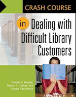Crash Course in Dealing with Difficult Library Customers (CRASH COURSE)