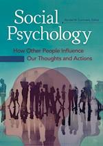 Social Psychology: How Other People Influence Our Thoughts and Actions [2 volumes]