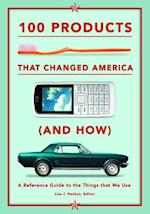 100 Products That Changed America and How