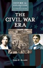 The Civil War Era (Historical Explorations of Literature)