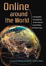 Online around the World: A Geographic Encyclopedia of the Internet, Social Media, and Mobile Apps