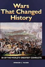 Wars That Changed History af Spencer C. Tucker