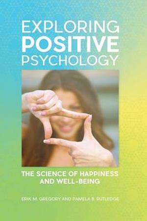 Bog, hardback Exploring Positive Psychology af Erik M. Gregory