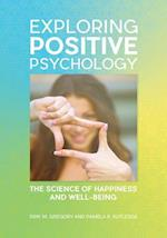 Exploring Positive Psychology af Erik M. Gregory, Pamela B. Rutledge